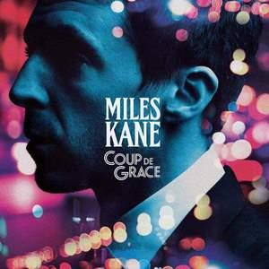 'Coup De Grace' by Miles Kane