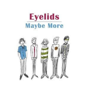 'Maybe More' by Eyelids