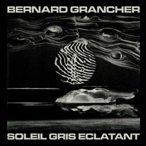 'Soleil Gris Eclatant' by Bernard Grancher