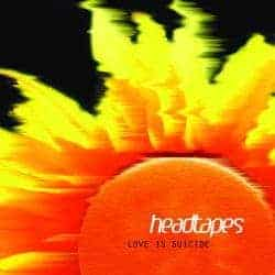 Love Is Suicide by Headtapes