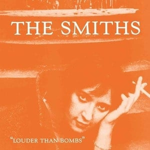 'Louder Than Bombs' by The Smiths