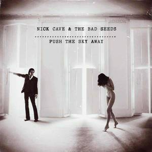 'Push The Sky Away' by Nick Cave & The Bad Seeds