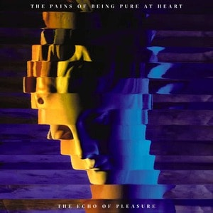 'The Echo Of Pleasure' by The Pains of Being Pure At Heart