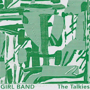 'The Talkies' by Girl Band