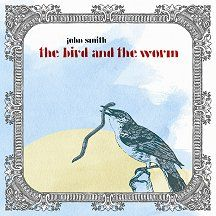 The Bird &; The Worm/ No One Knows by John Smith