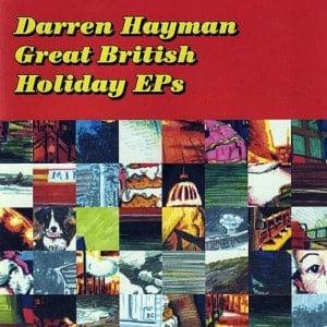 'Great British Holiday Songs Eps' by Darren Hayman