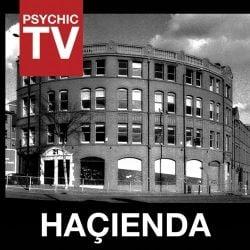 Hacienda by Psychic TV