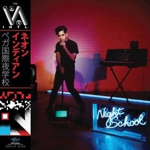 'VEGA INTL. Night School' by Neon Indian