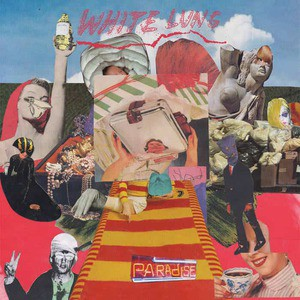 'Paradise' by White Lung