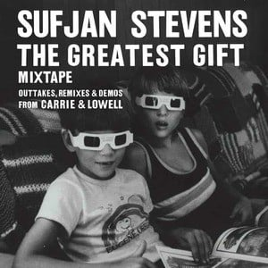 'The Greatest Gift' by Sufjan Stevens