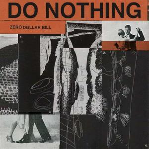 'Zero Dollar Bill' by Do Nothing