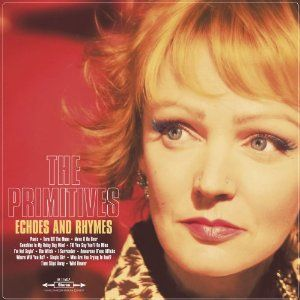'Echoes And Rhymes' by The Primitives