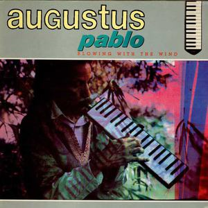 'Blowing With The Wind' by Augustus Pablo