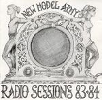 Radio Sessions '83 - '84 by New Model Army