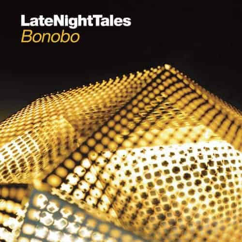 'Late Night Tales' by Bonobo
