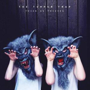 'Thick As Thieves' by The Temper Trap