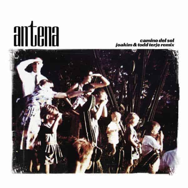 'Camino Del Sol (Joakim & Todd Terje Mixes)' by Antena