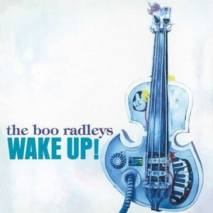 'Wake Up!' by The Boo Radleys