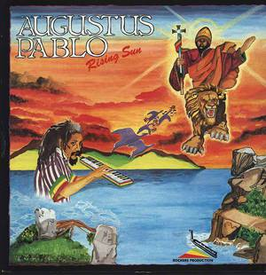 'Rising Sun' by Augustus Pablo