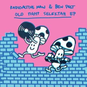 'Old Tight Selektah EP' by Radioactive Man & Ben Pest