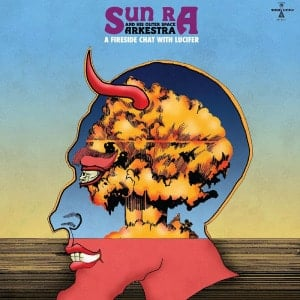 'A Fireside Chat With Lucifer' by Sun Ra & His Outer Space Arkestra