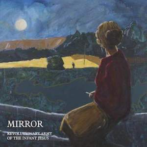 'Mirror' by Revolutionary Army of The Infant Jesus