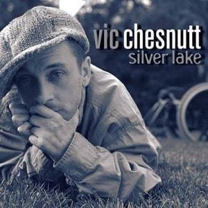'Silver Lake' by Vic Chesnutt