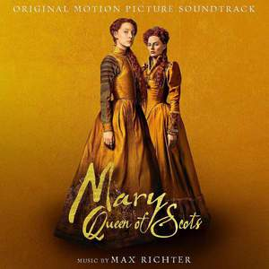 'Mary Queen of Scots (Original Motion Picture Soundtrack)' by Max Richter