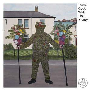 'Tastes Good With The Money' by Fat White Family