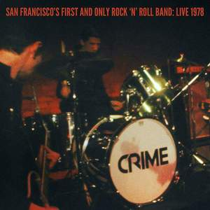 'San Francisco's First And Only Rock 'N' Roll Band: Live 1978' by Crime