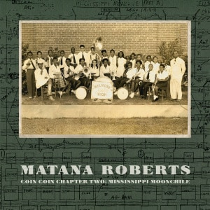'Coin Coin Chapter Two: Mississippi Moonchile' by Matana Roberts