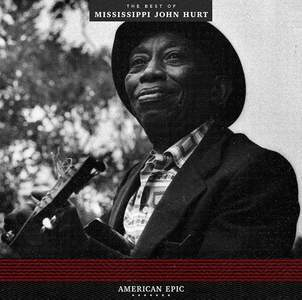 'American Epic: The Best of Mississippi John Hurt' by Mississippi John Hurt