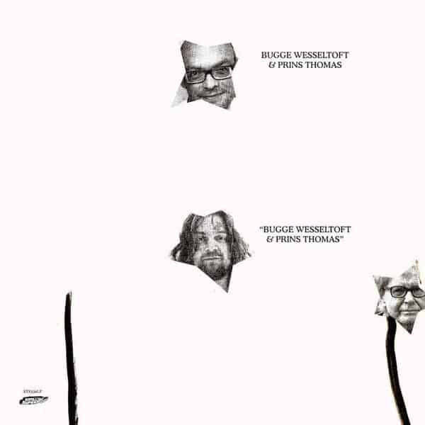 'Bugge Wesseltoft & Prins Thomas' by Bugge Wesseltoft & Prins Thomas