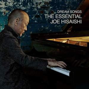 'Dream Songs: The Essential Joe Hisaishi' by Joe Hisaishi