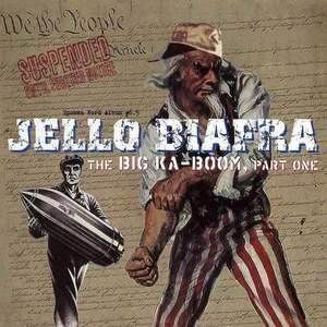 'The Big Ka-Boom, Part One' by Jello Biafra