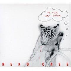 The Tigers Have Spoken by Neko Case