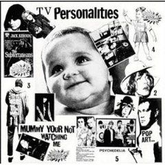 Mummy Your Not Watching Me by The Television Personalities