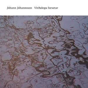 'Virðulegu forsetar' by Jóhann Jóhannsson