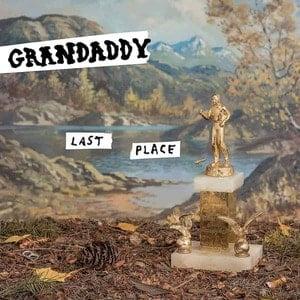 'Last Place' by Grandaddy