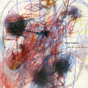 'Slow Vessels' by Ian William Craig
