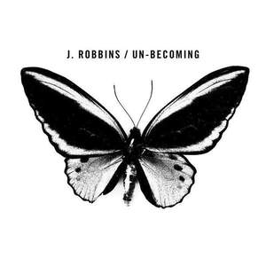 'Un-Becoming' by J. Robbins