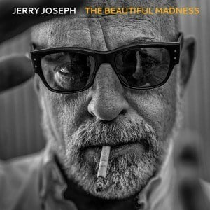 'Beautiful Madness' by Jerry Joseph
