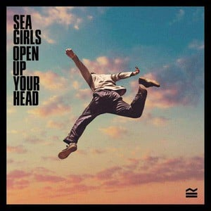 'Open Up Your Head' by Sea Girls