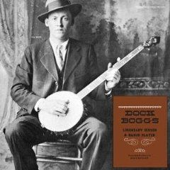 Legendary Singer and Banjo Player by Dock Boggs