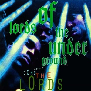 'Here Come The Lords' by Lords Of The Underground