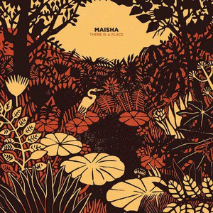 'There Is A Place' by Maisha