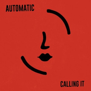 'Calling It' by Automatic