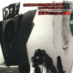'Transmissions From The Satellite Heart' by The Flaming Lips