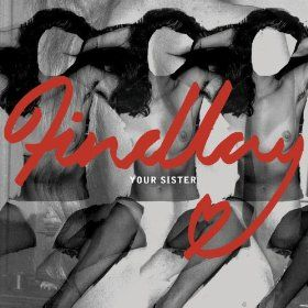 Your Sister / You Gave Me Grace by Findlay