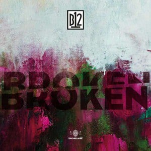 'BrokenBroken' by B12